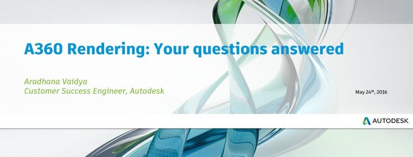A360 Rendering Questions Webinar